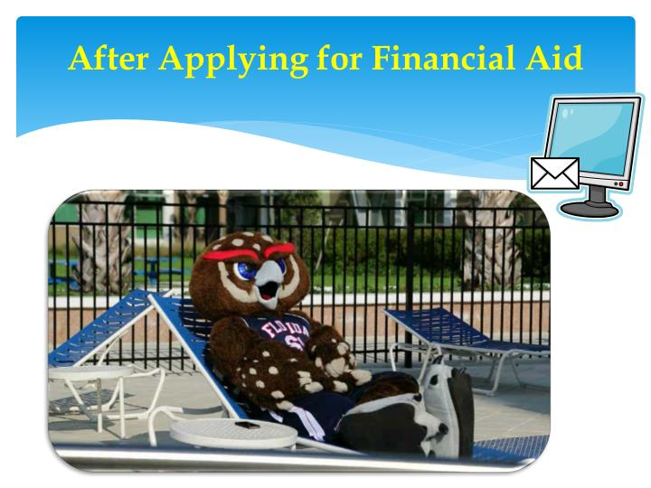After Applying for Financial Aid