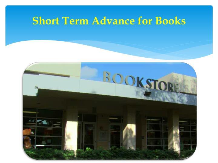 Short Term Advance for Books