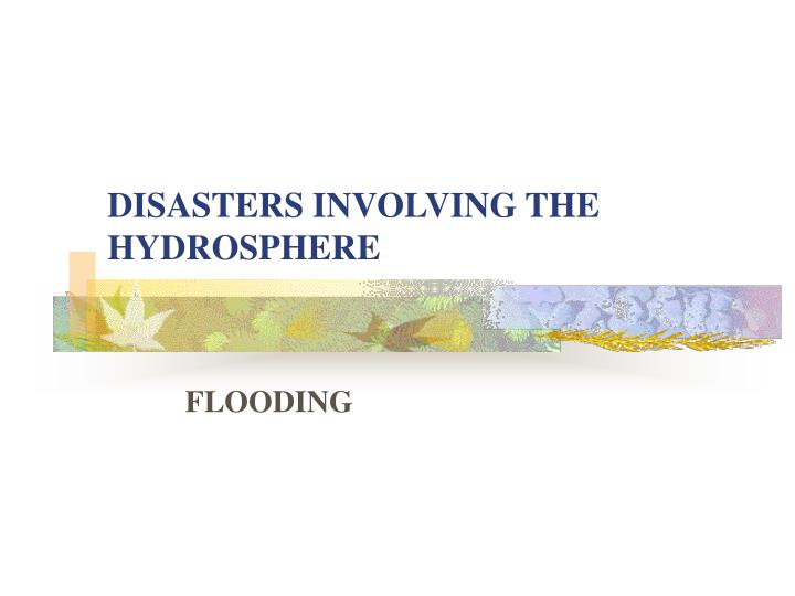 disasters involving the hydrosphere n.