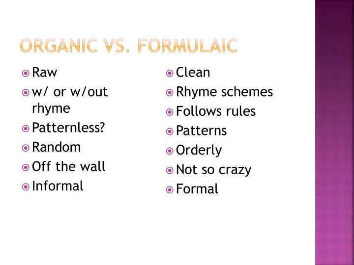 Organic vs formulaic