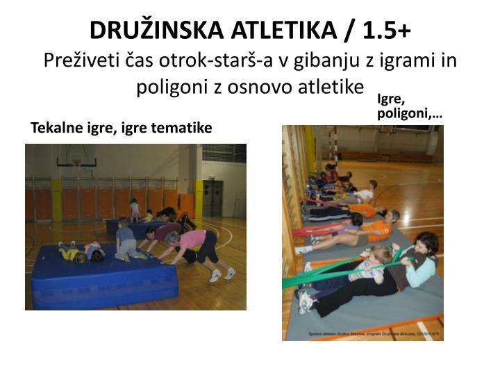 DRUŽINSKA ATLETIKA / 1.5+