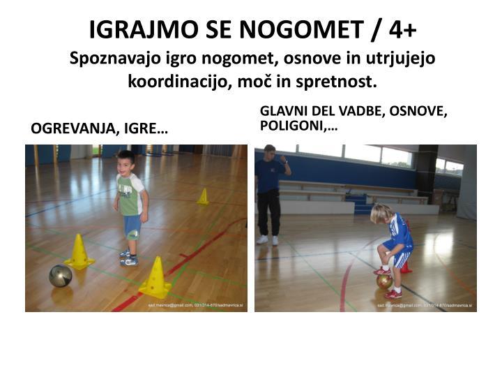 IGRAJMO SE NOGOMET / 4+