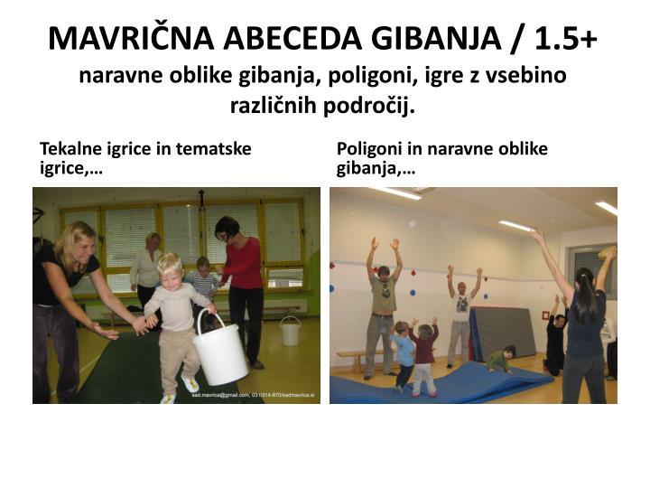 MAVRIČNA ABECEDA GIBANJA / 1.5+