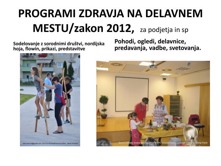 PROGRAMI ZDRAVJA NA DELAVNEM MESTU/zakon 2012,