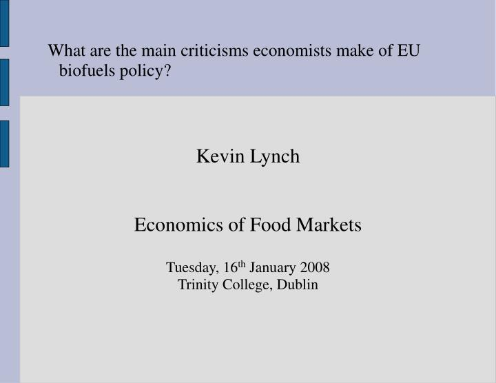Kevin lynch economics of food markets tuesday 16 th january 2008 trinity college dublin