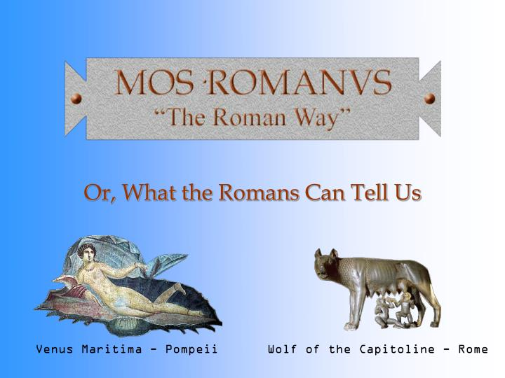 or what the romans can tell us