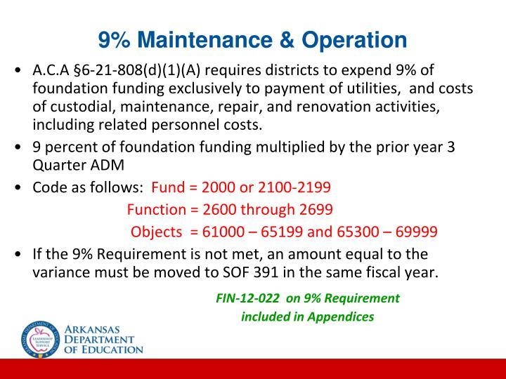 9% Maintenance & Operation