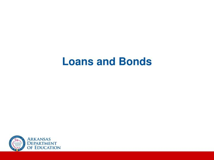 Loans and Bonds