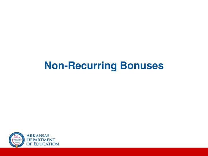 Non-Recurring Bonuses