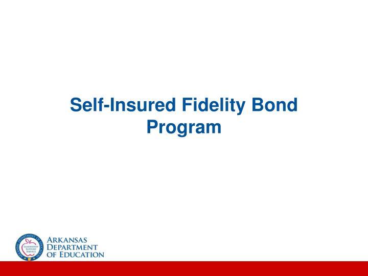 Self-Insured Fidelity Bond Program