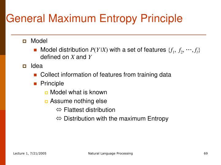 General Maximum Entropy Principle