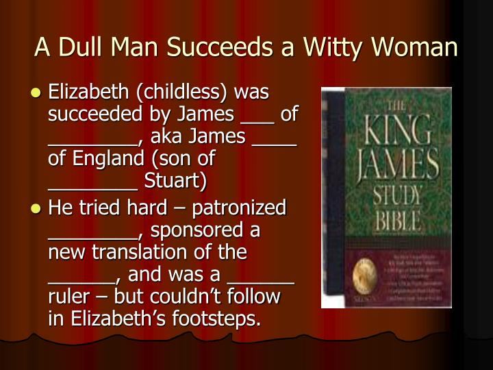 A Dull Man Succeeds a Witty Woman