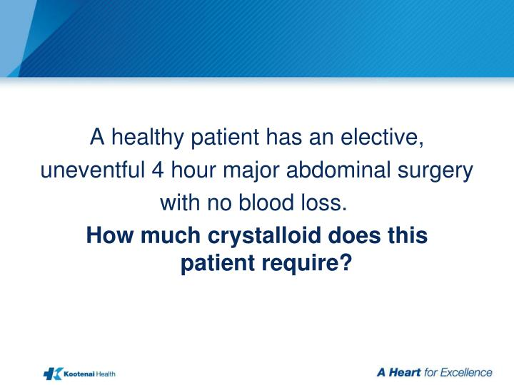 A healthy patient has an elective,