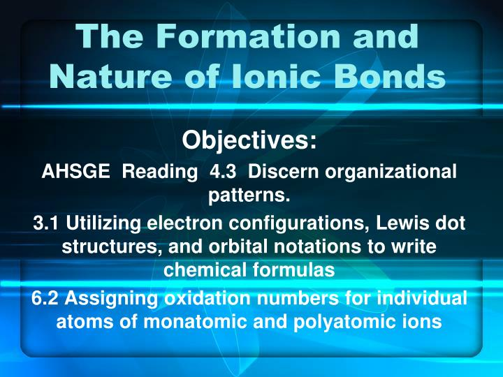 the formation and nature of ionic bonds n.