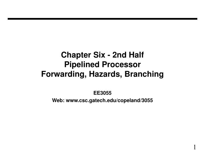 chapter six 2nd half pipelined processor forwarding hazards branching n.