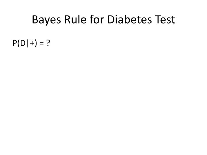 Bayes Rule for Diabetes Test