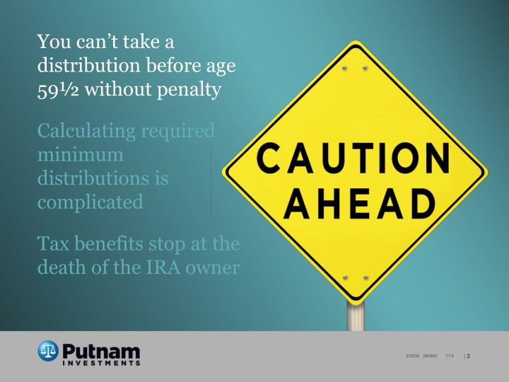 You can't take a distribution before age 59½ without penalty