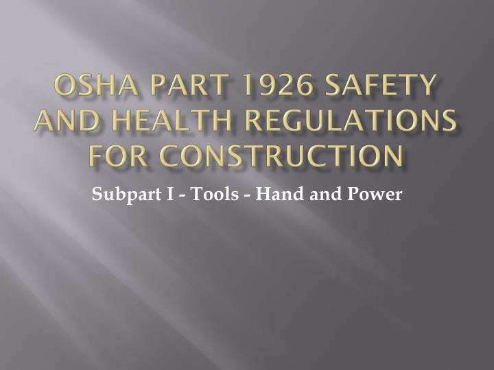 PPT - OSHA Part 1926 Safety and Health Regulations for Construction