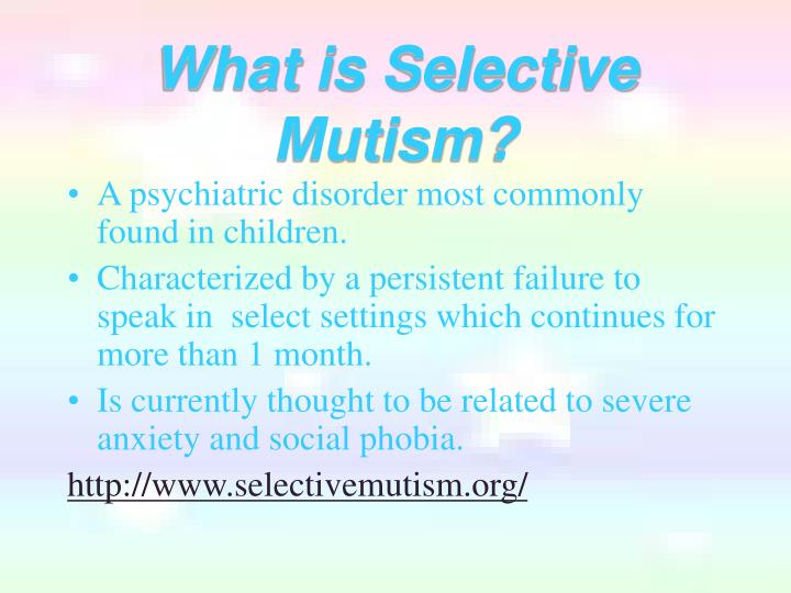 a speech on selective mutism Services skip over secondary navigation college of behavioral and treatment programs for selective mutism at the usf speech & language clinic consist of.
