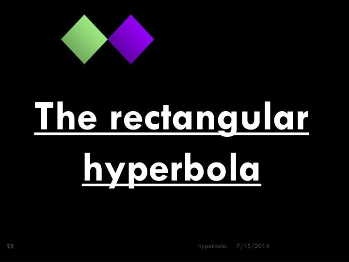 The rectangular hyperbola