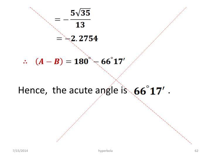 Hence,  the acute angle is                 .