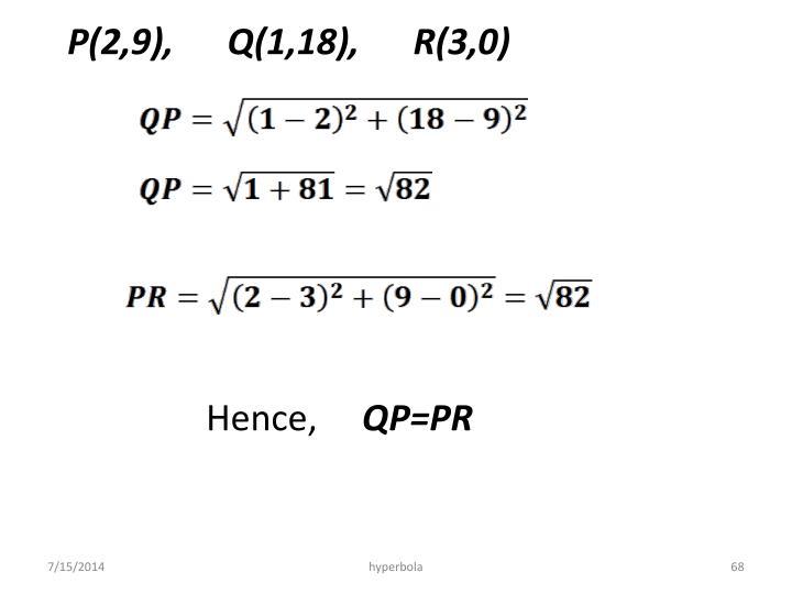 P(2,9),      Q(1,18),      R(3,0)