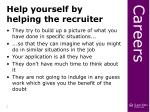 help yourself by helping the recruiter