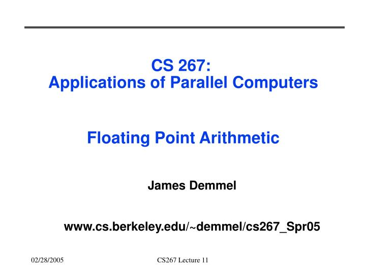 Cs 267 applications of parallel computers floating point arithmetic
