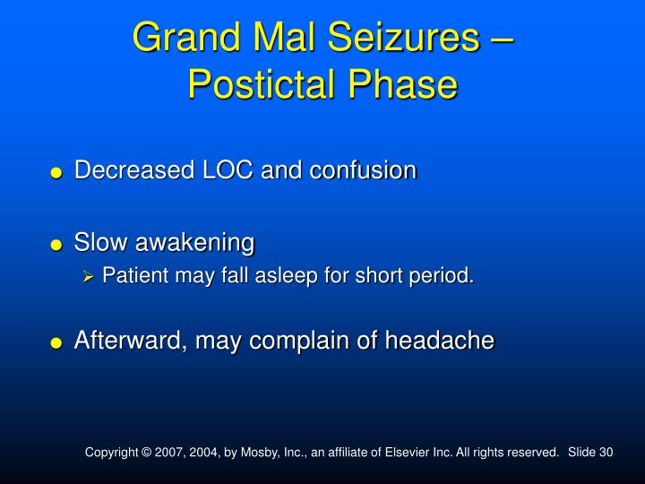 Grand Mal Seizures –