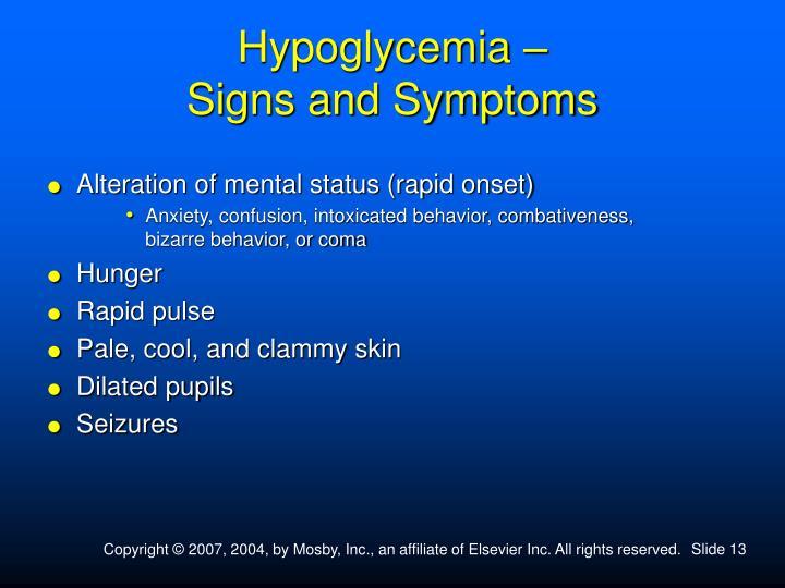 Hypoglycemia –