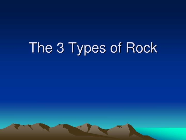the 3 types of rock n.