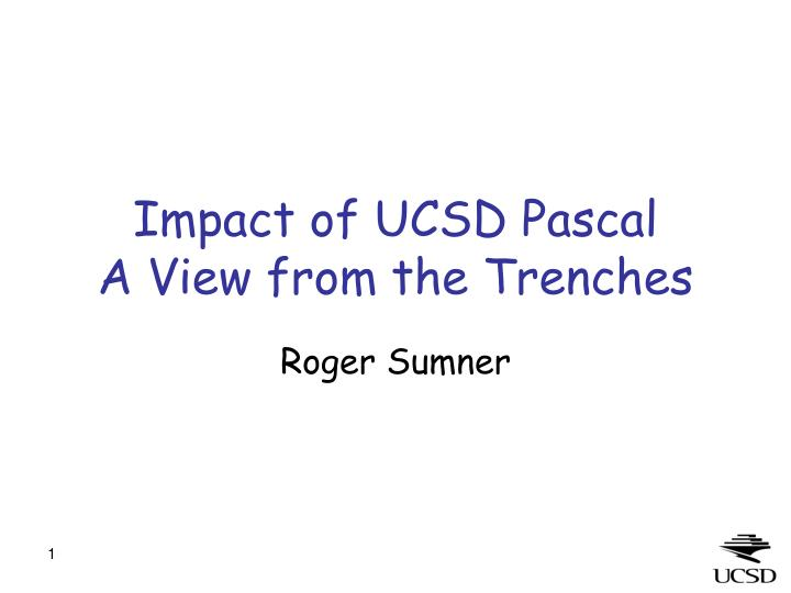 Impact of ucsd pascal a view from the trenches