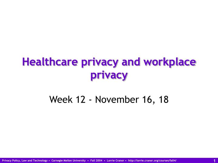 healthcare privacy and workplace privacy n.