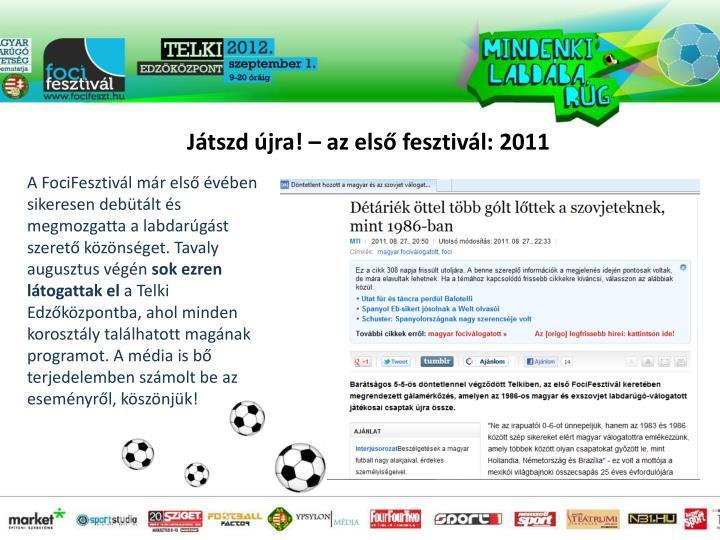 Játszd újra! – az első fesztivál: 2011