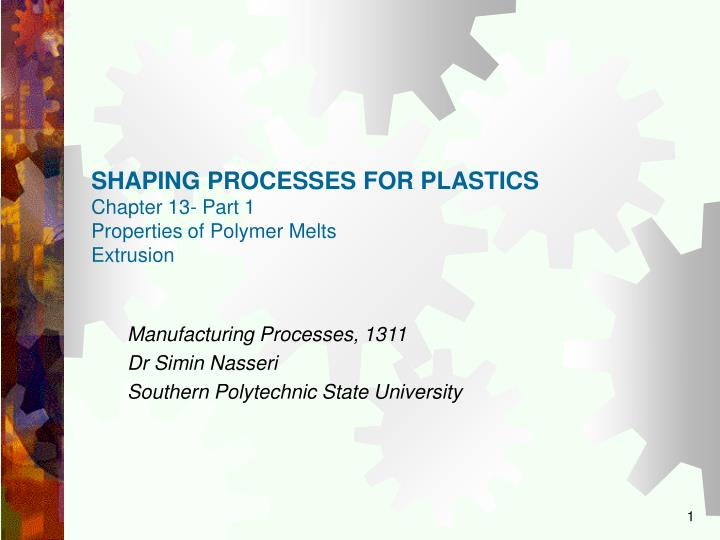 shaping processes for plastics chapter 13 part 1 properties of polymer melts extrusion n.