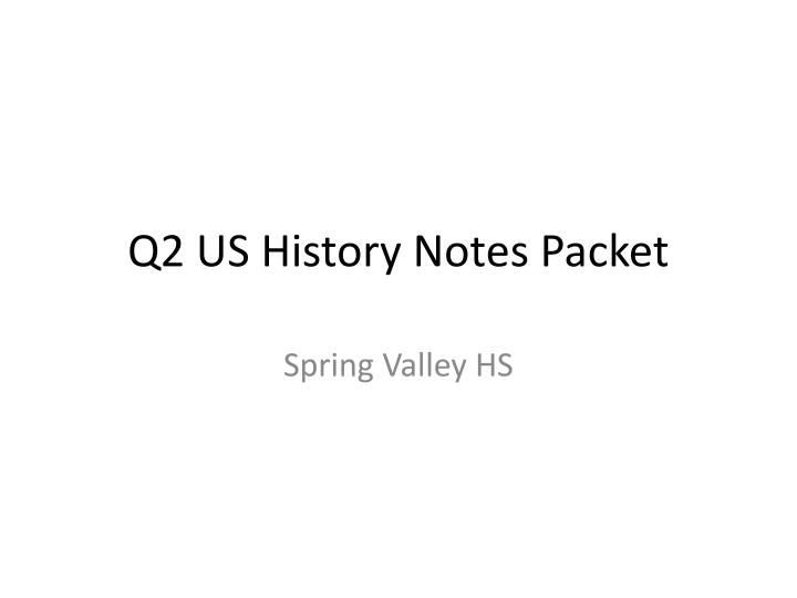 q2 us history notes packet n.