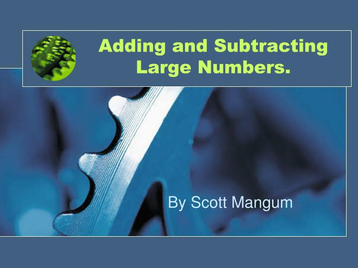 adding and subtracting large numbers n.