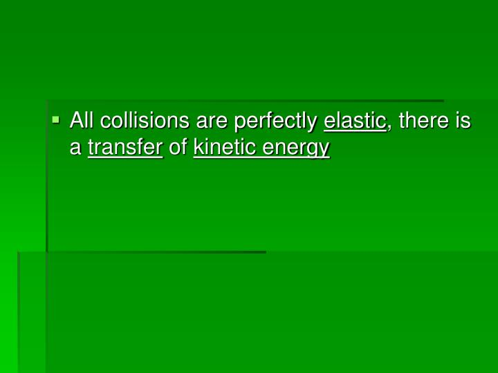 All collisions are perfectly