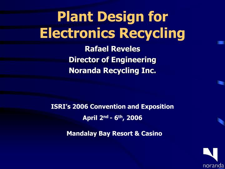 Plant design for electronics recycling