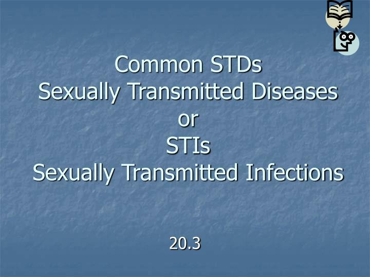 common stds sexually transmitted diseases or stis sexually transmitted infections n.