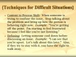techniques for difficult situations
