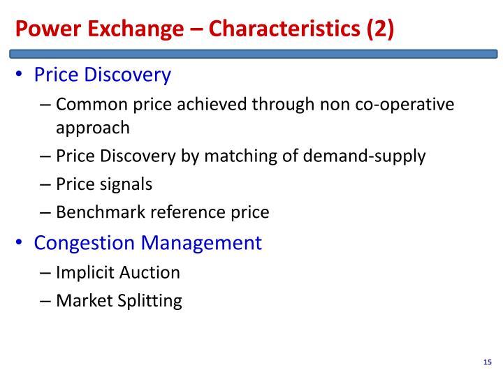 Power Exchange – Characteristics (2)