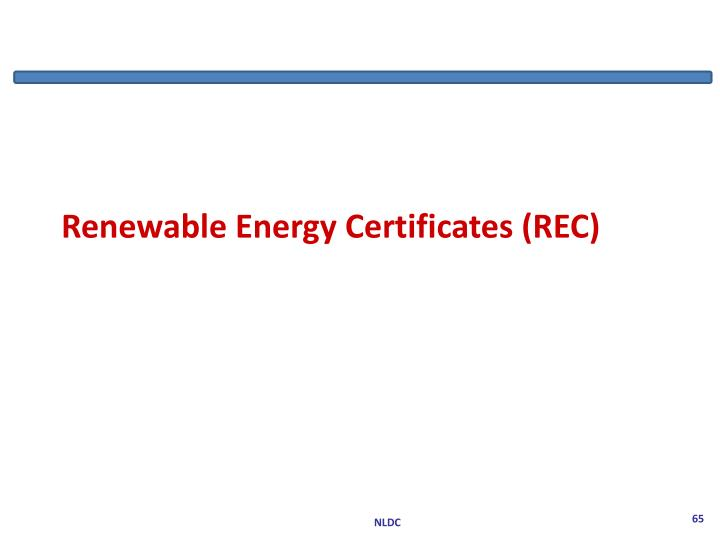Renewable Energy Certificates (REC)