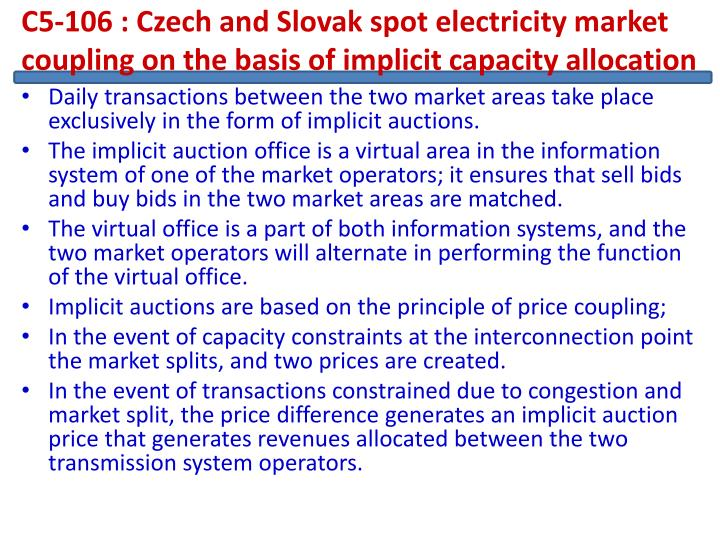 C5-106 : Czech and Slovak spot electricity market coupling on the basis of implicit capacity allocation