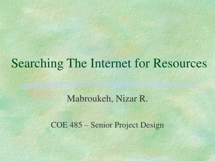 Searching the internet for resources