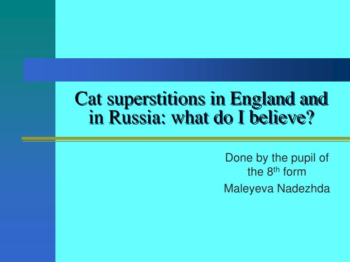 cat superstitions in england and in russia what do i believe n.