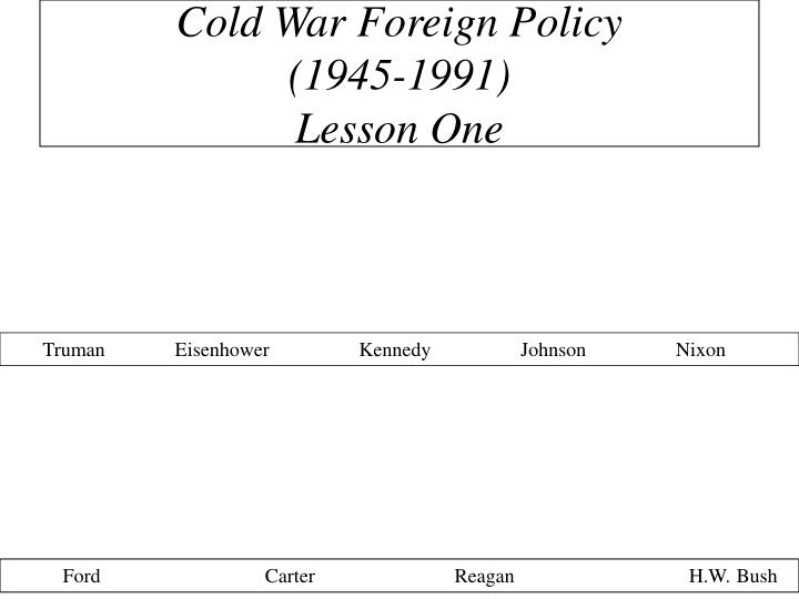Cold war foreign policy 1945 1991 lesson one