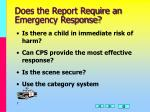 does the report require an emergency response