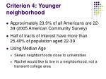 criterion 4 younger neighborhood