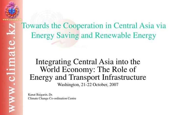 towards the cooperation in central asia via energy saving and renewable energy n.